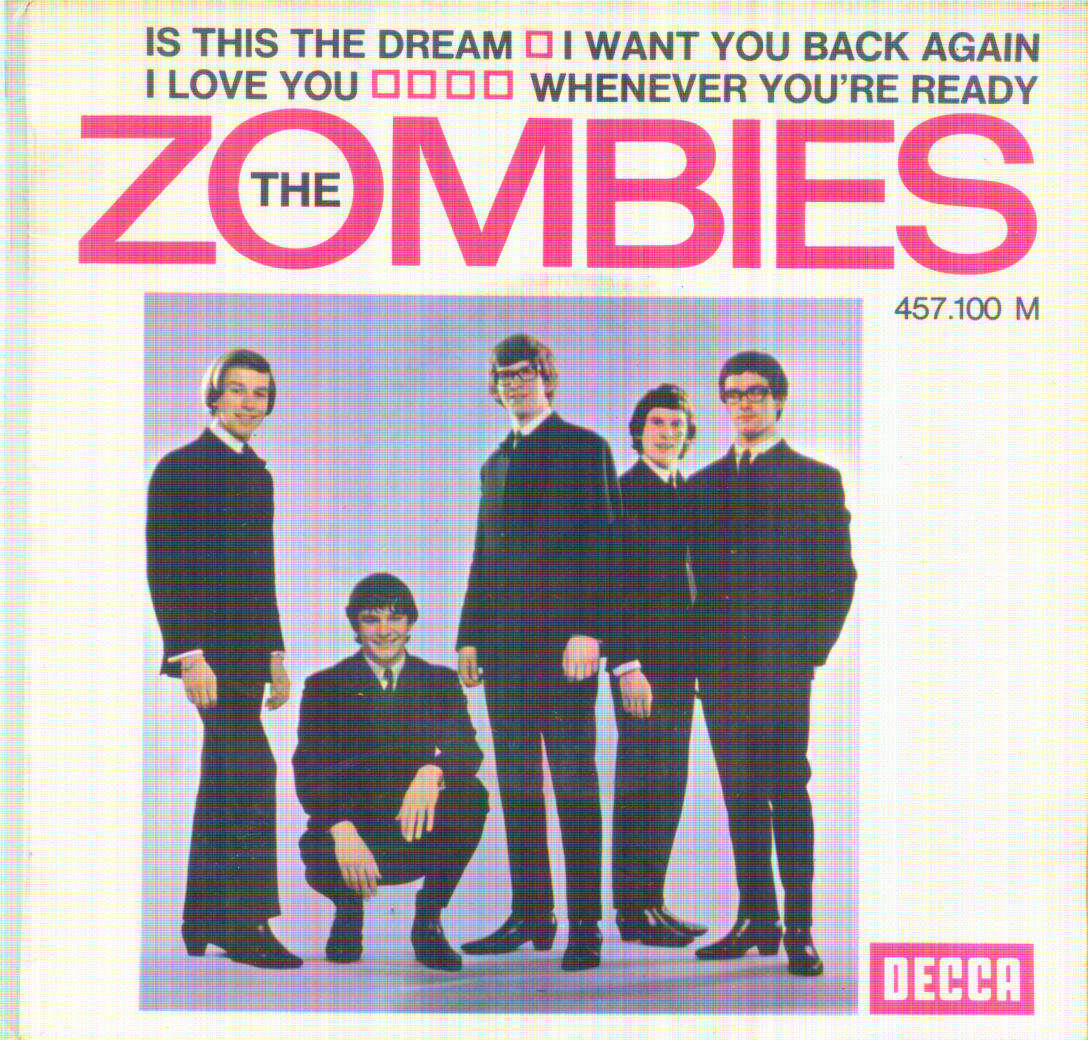 ZOMBIES is this the dream / i want you back again / i love you / whenever you're ready