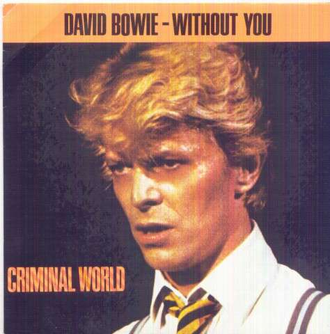 David Bowie - Without You/criminal World