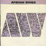 AFGHAN WHIGS Conjure me/My world is empty without you