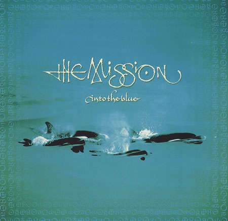 Mission - Into The Blue/bird Of Passage