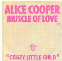 ALICE COOPER muscle of love/crazy little child