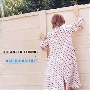American Hi-Fi The Art Of Losing