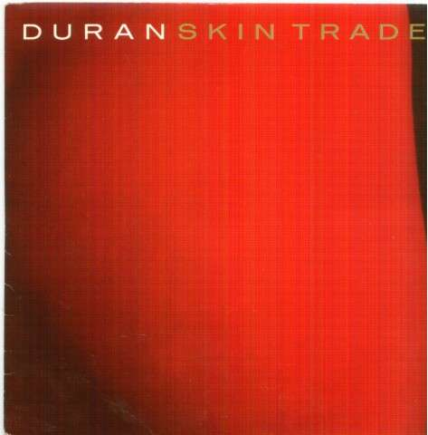 Duran Duran - Skin Trade / We Need You (french Uncut Bottom Sleeve)