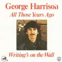GEORGE HARRISON all those years ago/writing's on the wall