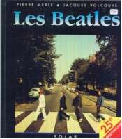BEATLES les beatles by pierre merle & jacques volcouve (160 PAGES WITH PHOTOS)
