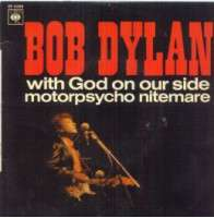 Bob Dylan - With God On Our Side (debut/with God On Our Side (fin)/motorpsycho Nitemare)