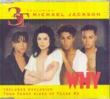 3T & MICHAEL JACKSON Why (album version)/tease me (todd terry tease club mix)/?(tnt tease dub)/?(acappella)