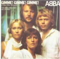 Abba - Gimme! Gimme! Gimme! (a Man After Midnight/the King Has Lost His Crown)