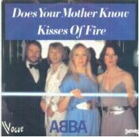 ABBA does your mother know/kisses of fire