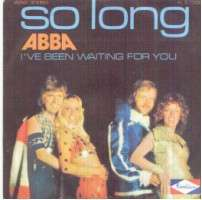 Abba - So Long/i've Been Waiting For You