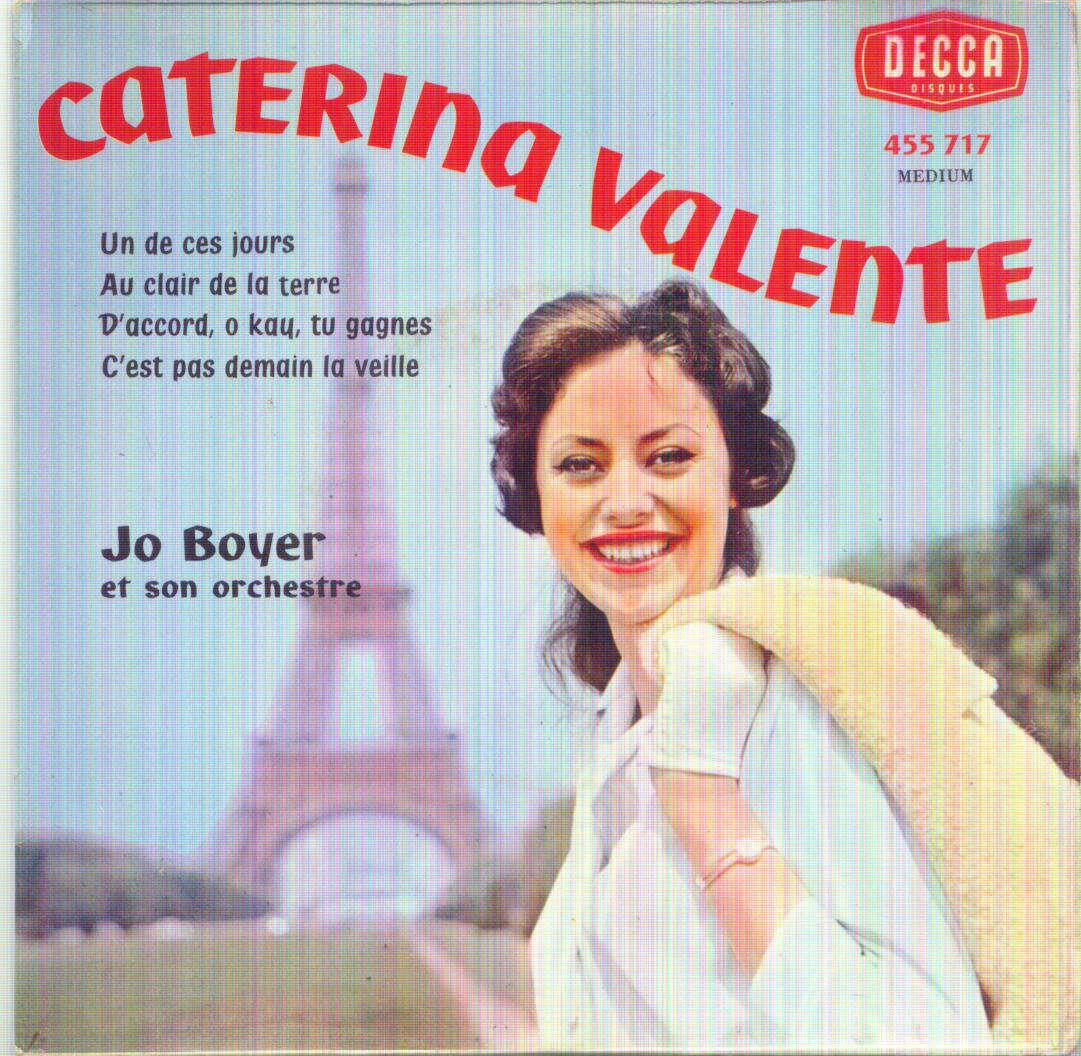 CATERINA VALENTE & JO BOYER UN DE CES JOURS/AU CLAIR DE LA TERRE/D'ACCORD O KAY TU GAGNES/C'EST PAS DEMAIN LA VEILLE)