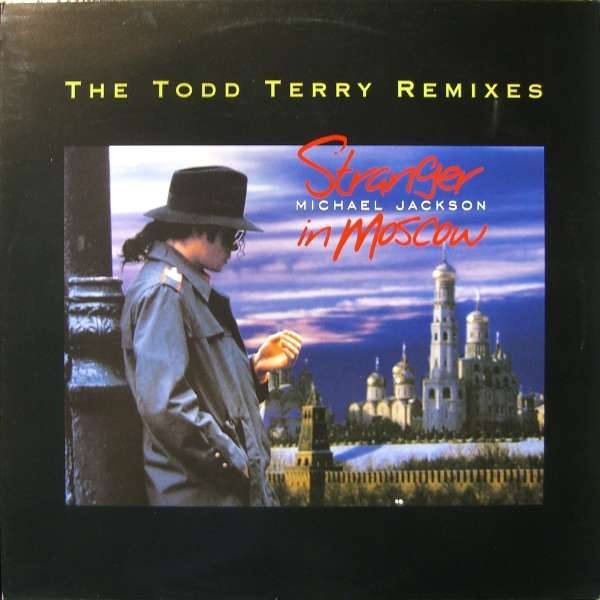 Michael Jackson - Stranger In Moscow - The Todd Terry Mixes (6 Remixes)