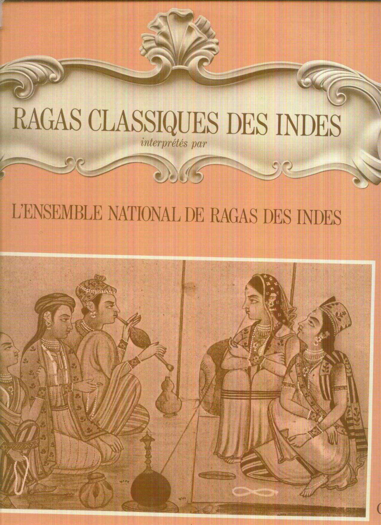 ENSEMBLE NATIONAL DE RAGAS DES INDES RAGAS CLASSIQUE DES INDES