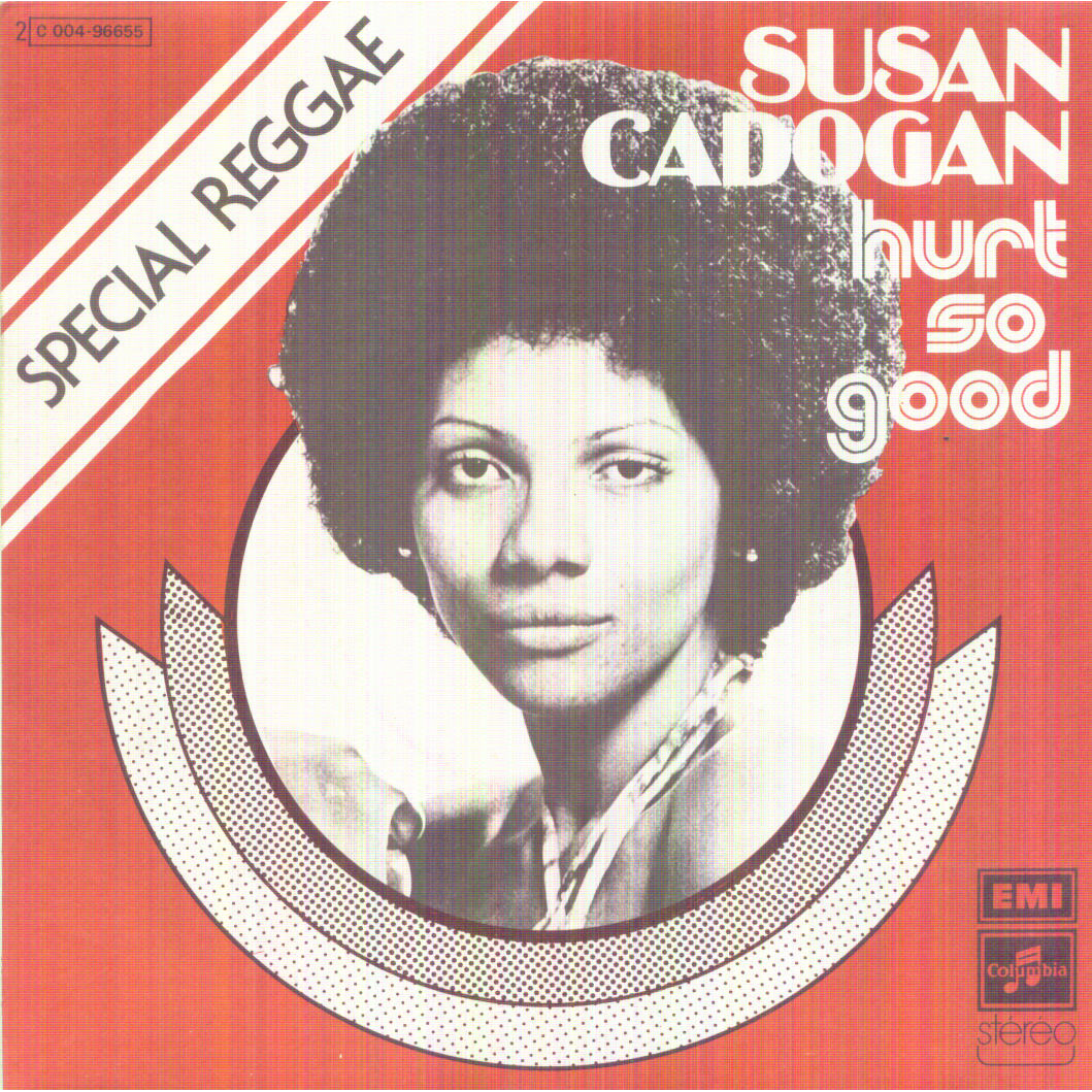 SUSAN CADOGAN HURT SO GOOD / HURT SO GOOD (INSTRUMENTAL)