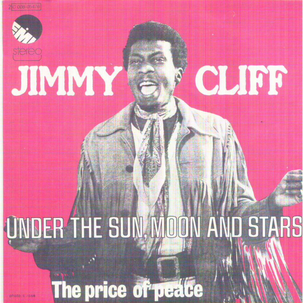 jimmy cliff under the sun, moon and stars / the price of peace