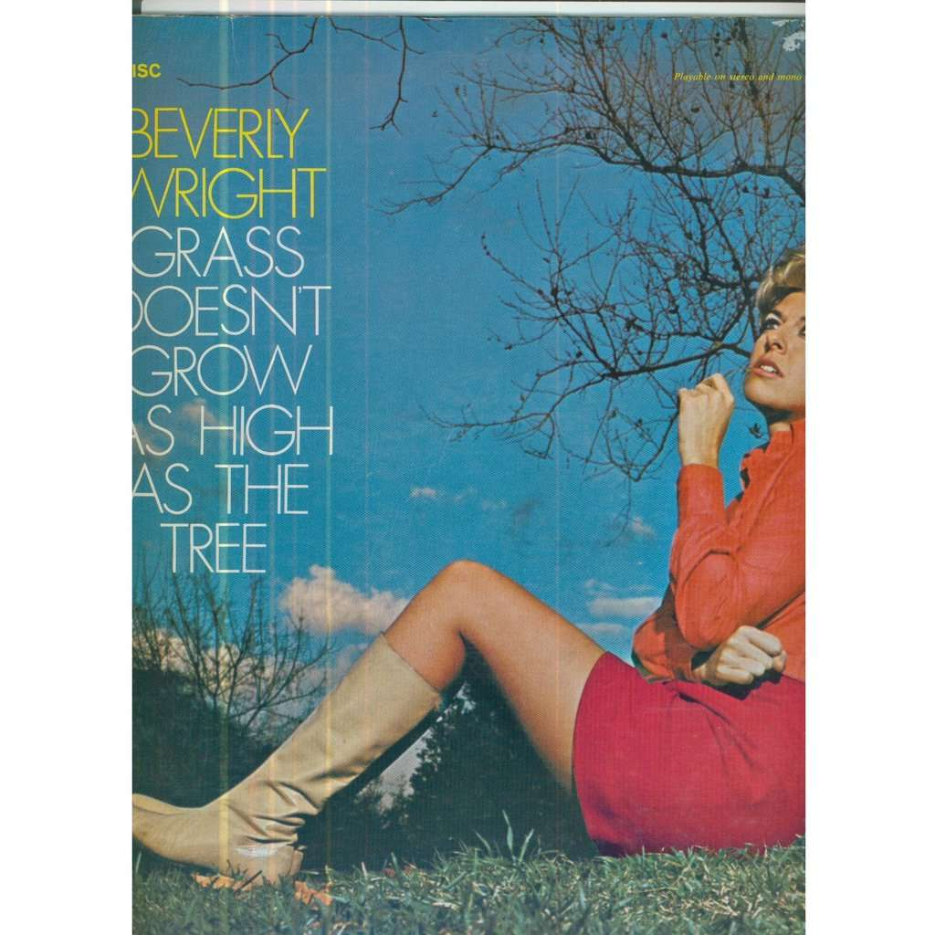 BEVERLY WRIGHT GRASS DOESN'T GROW AS HIGH AS THE TREE