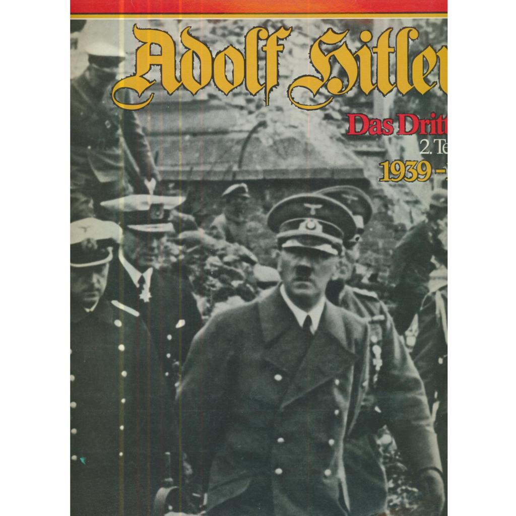 ADOLF HITLER ADOLF HITLER - Das Dritte Reich 2. Teil 1939-1945