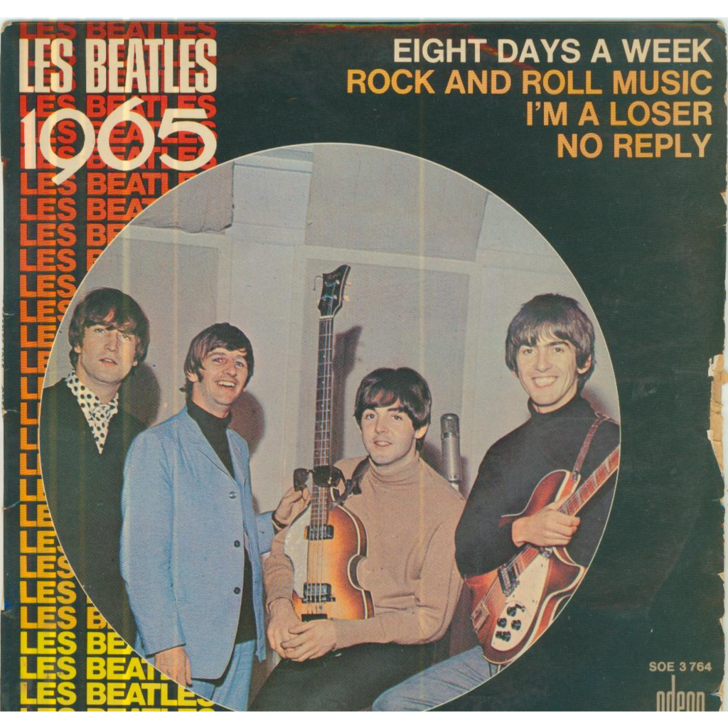 THE BEATLES 1965 (NO REPLY/I'M A LOSER/ROCK AND ROLL MUSIC/EIGHT DAYS A WEEK)