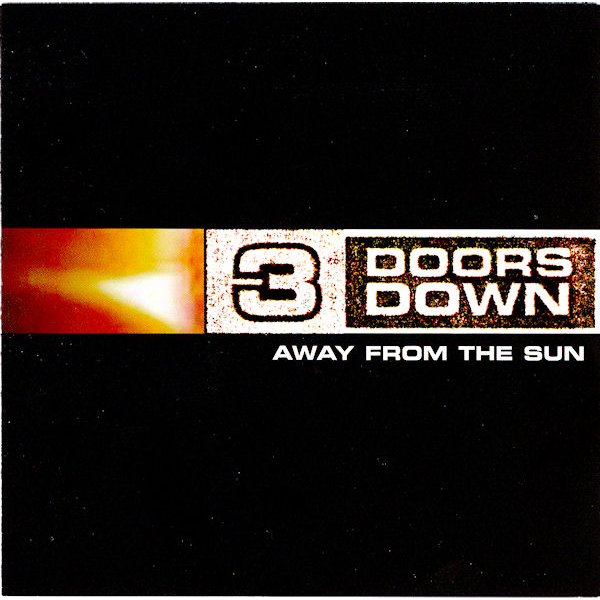 3 DOORS DOWN Away From The Sun