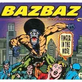 bazbaz FINGER IN THE NOSE (3 MIXES) / KIBBOUTZ DUB