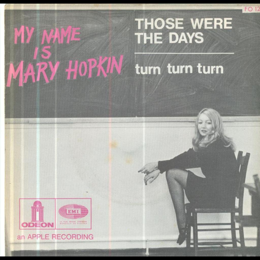 MARY HOPKIN THOSE WERE THE DAYS / TURN TURN TURN