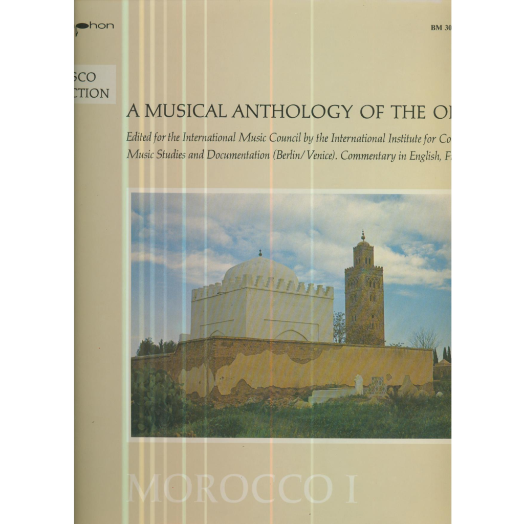 A MUSICAL ANTHOLOGY OF THE ORIENT A MUSICAL ANTHOLOGY OF THE ORIENT - MOROCCO 1
