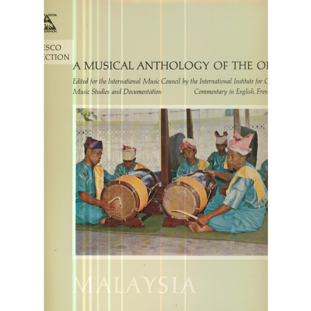 A MUSICAL ANTHOLOGY OF THE ORIENT A MUSICAL ANTHOLOGY OF THE ORIENT - MALAYSIA
