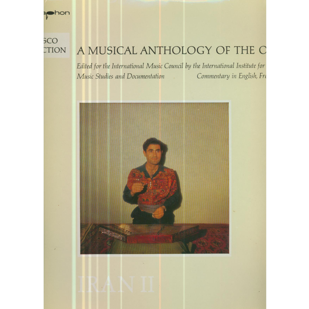 A MUSICAL ANTHOLOGY OF THE ORIENT A MUSICAL ANTHOLOGY OF THE ORIENT - IRAN 2