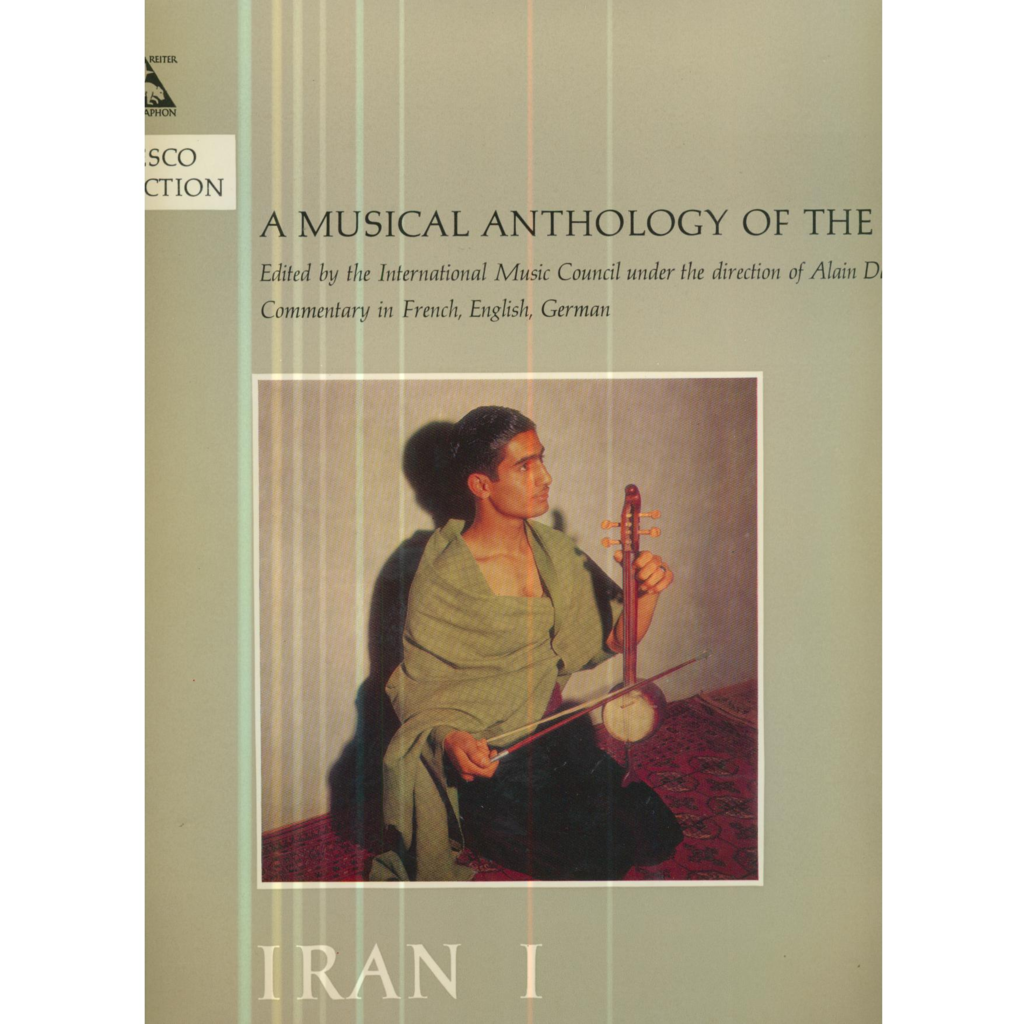 A MUSICAL ANTHOLOGY OF THE ORIENT A MUSICAL ANTHOLOGY OF THE ORIENT - IRAN 1