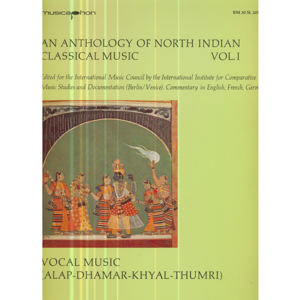 AN ANTHOLOGY OF NORTH INDIA CLASSICAL MUSIC AN ANTHOLOGY OF NORTH INDIA CLASSICAL MUSIC - VOLUME 1