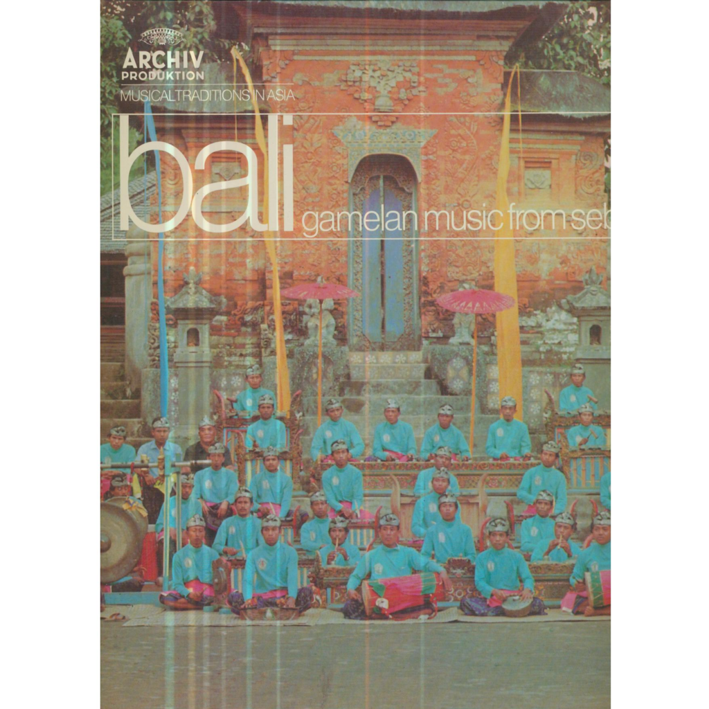 BALI - GAMELAN MUSIC FROM SEBATU BALI - GAMELAN MUSIC FROM SEBATU - MUSICAL TRADITIONS IN ASIA