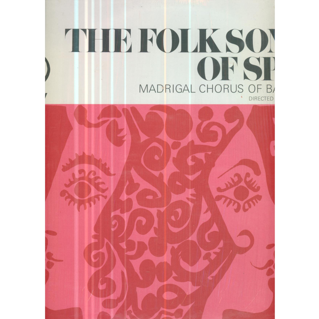 MADRIGAL CHORUS OF BARCELONA THE FOLK SONGS OF SPAIN - DIRECTED BY MANUEL CABERO