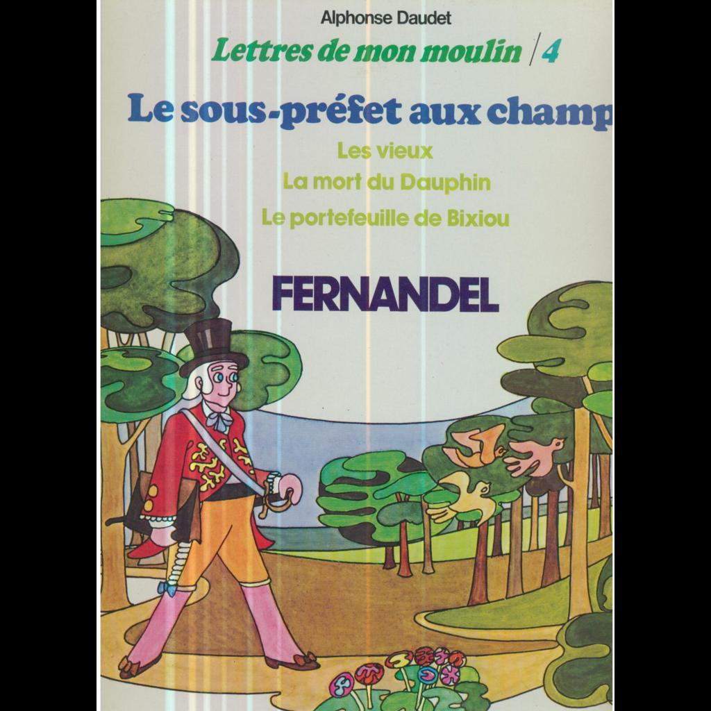 FERNANDEL / ALPHONSE DAUDET LETTRES DE MON MOULIN 4 - LE SOUS-PREFET AUX CHAMPS - AVEC LIVRET
