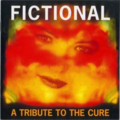 VARIOUS - CURE - Fictional  A tribute to the Cure  11 tracks played by Swedish bands - CD