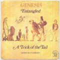 GENESIS - Entangled / A trick of the tail - 45T (SP 2 titres)