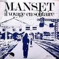 GERARD MANSET - Il voyage en solitaire/Un homme etrange - 45T (SP 2 titres)