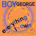 BOY GEORGE - Everything I own/Use me - 45T (SP 2 titres)