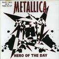 METALLICA - Hero of the day/Stone dead forever/Too late too late/Mouldy(Hero..early demo version) (PART 2) - CD single