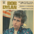 BOB DYLAN - Can you please crawl out your window/Highway 61 revisited/Tombstone blues - 45T (EP 4 titres)