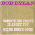 BOB DYLAN - Something there is about you/Going going gone - 45T (SP 2 titres)