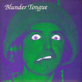 BLUNDER TONGUE - long tall willie/third brown eye - 7inch (SP)