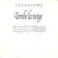 AVIONS - Tombe la neige/Fiesta polaire - 45T (SP 2 titres)
