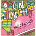 BLANCHARD - Sac de noeuds/Mon entonnoir - 45T (SP 2 titres)