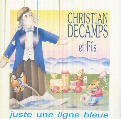 CHRISTIAN DECAMPS ET FILS (ANGE) - JUSTE UNE LIGNE BLEUE / TOILE, MON ETOILE - 45T (SP 2 titres)