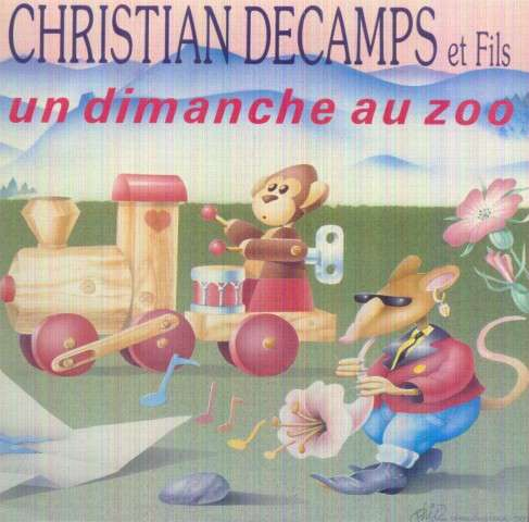 CHRISTIAN DECAMPS ET FILS (ANGE) - UN DIMANCHE AU ZOO / REVELE TA LUMIERE - 45T (SP 2 titres)
