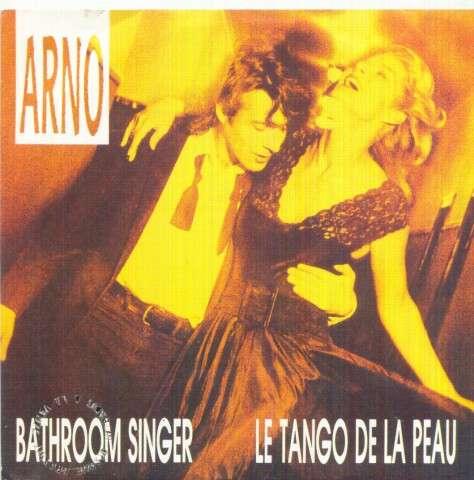 ARNO - BATHROOM SINGER / LE TANGO DE LA PEAU - 45T (SP 2 titres)