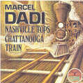 MARCEL DADI - NASHVILLE TOPS / CHATTANOGA TRAIN - 45T (SP 2 titres)