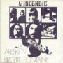 ARESKI / BRIGITTE FONTAINE - L'INCENDIE : LA TETE BANDEE / RAGILIA - 45T (SP 2 titres)