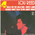 LOU REED - WALK ON THE WILD SIDE/SWEET JANE/VICIOUS/DON'T TALK TO ME ABOUT WORK - 45T (EP 4 titres)