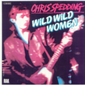 CHRIS SPEDDING - WILD WILD WOMEN / SILVER BULLET - 45T (SP 2 titres)